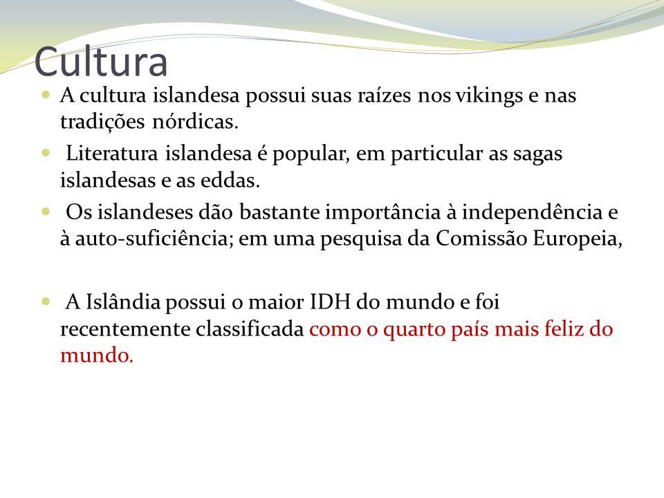 Cultura A cultura islandesa possui suas raízes nos vikings e nas tradições nórdicas. Literatura islandesa é popular, em particular as sagas islandesas