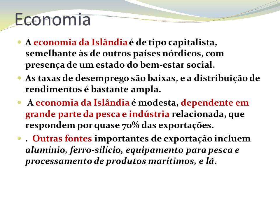 Economia A economia da Islândia é de tipo capitalista, semelhante às de outros países nórdicos, com presença de um estado do bem-estar social. As taxa