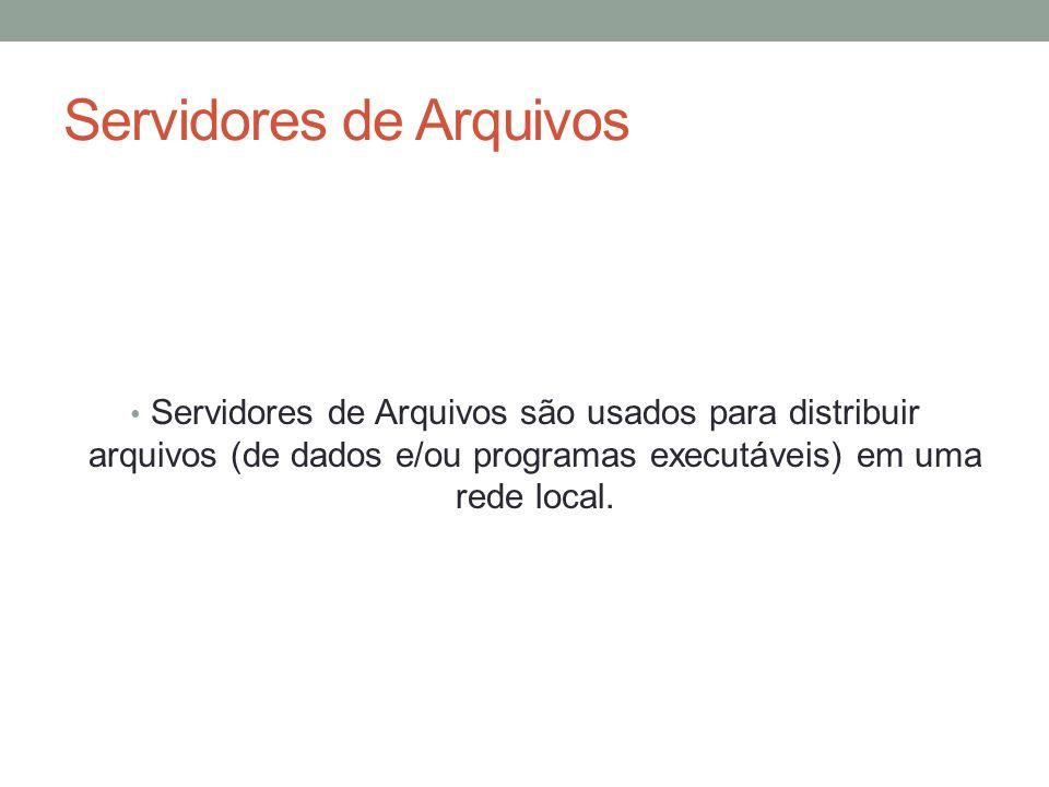 Servidores de Banco de Dados Servidores de Banco de Dados são usados para consulta e/ou cadastro de dados.