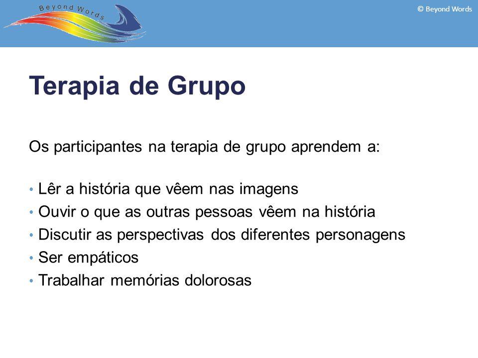 Os participantes na terapia de grupo aprendem a: Lêr a história que vêem nas imagens Ouvir o que as outras pessoas vêem na história Discutir as perspe