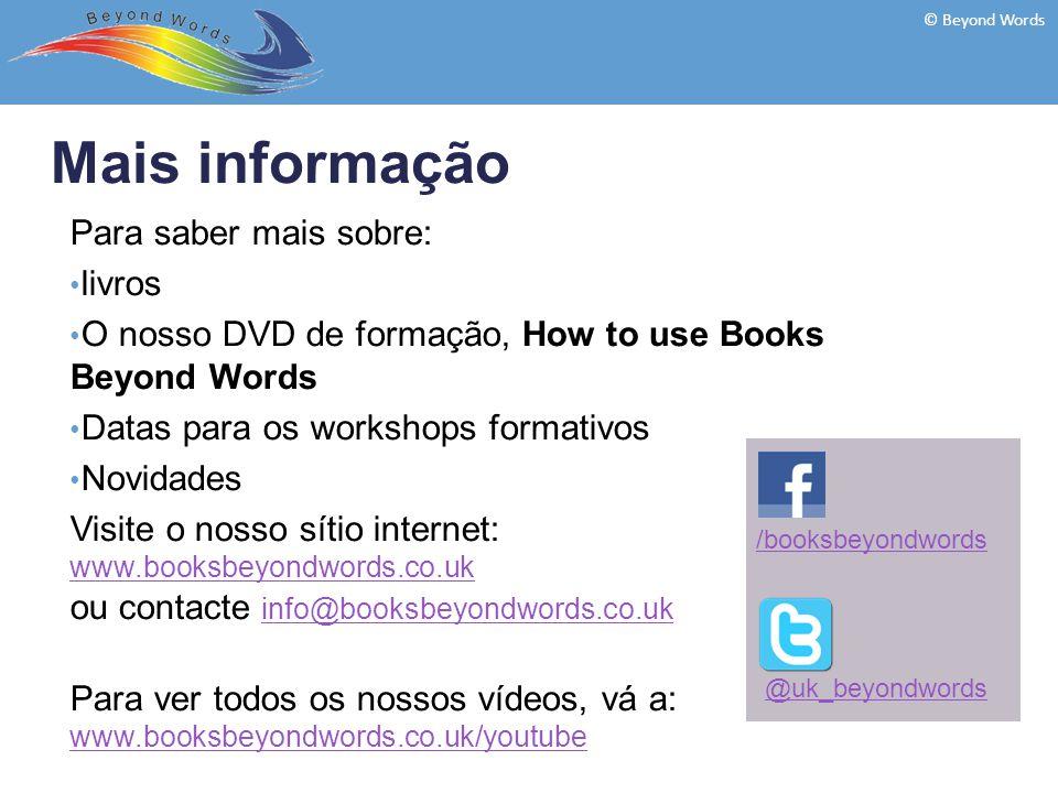 Para saber mais sobre: livros O nosso DVD de formação, How to use Books Beyond Words Datas para os workshops formativos Novidades Visite o nosso sítio