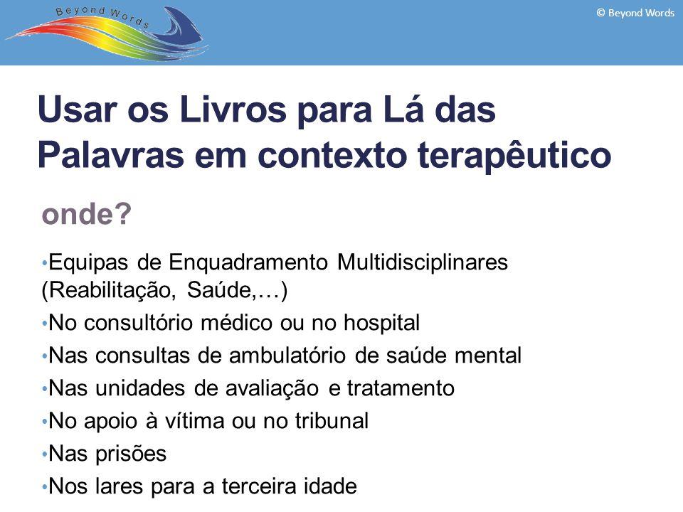 onde? Equipas de Enquadramento Multidisciplinares (Reabilitação, Saúde,…) No consultório médico ou no hospital Nas consultas de ambulatório de saúde m