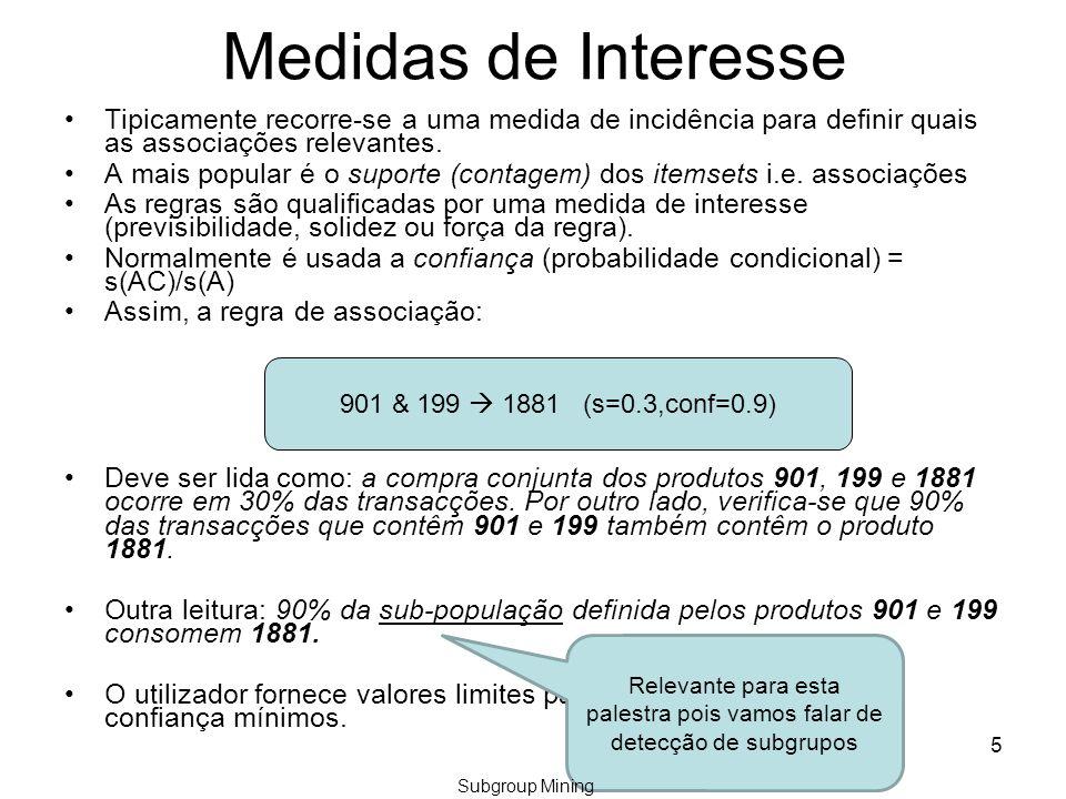 5 Medidas de Interesse Tipicamente recorre-se a uma medida de incidência para definir quais as associações relevantes.