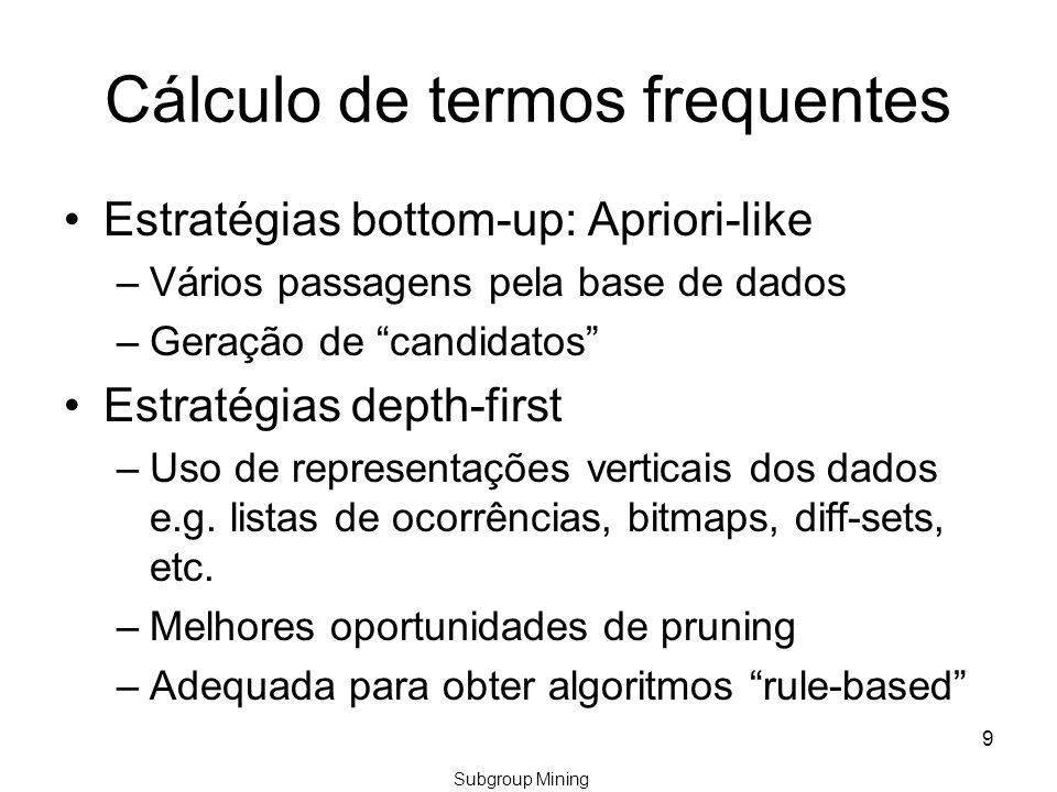Regras de Contrastes Rules for Contrast Sets [Azevedo2010] Descrever a diferença entre grupos de contraste.