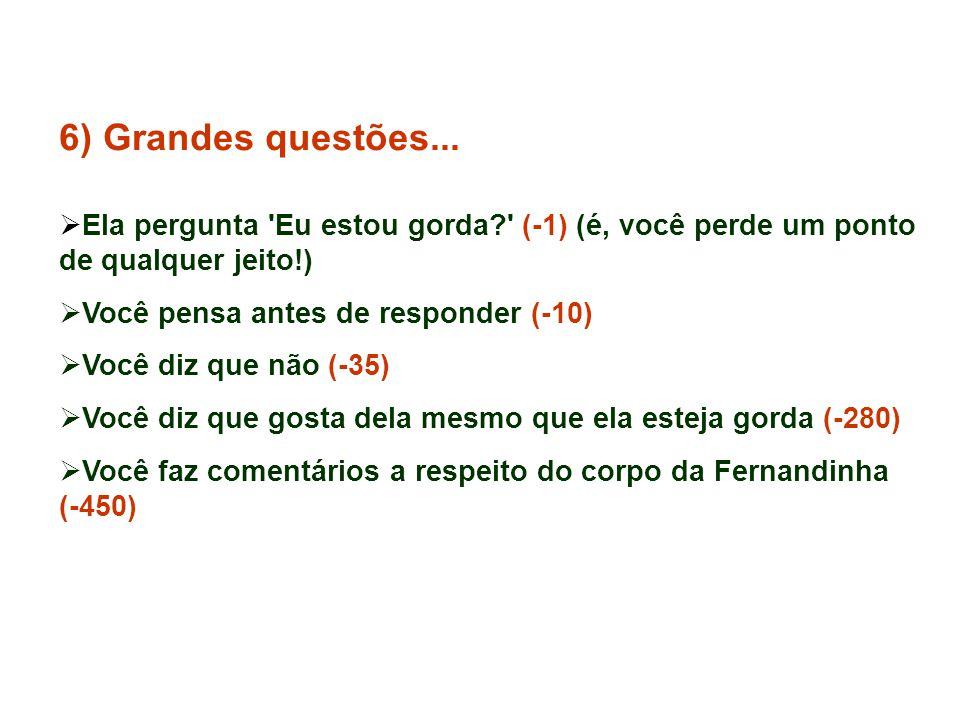 6) Grandes questões...