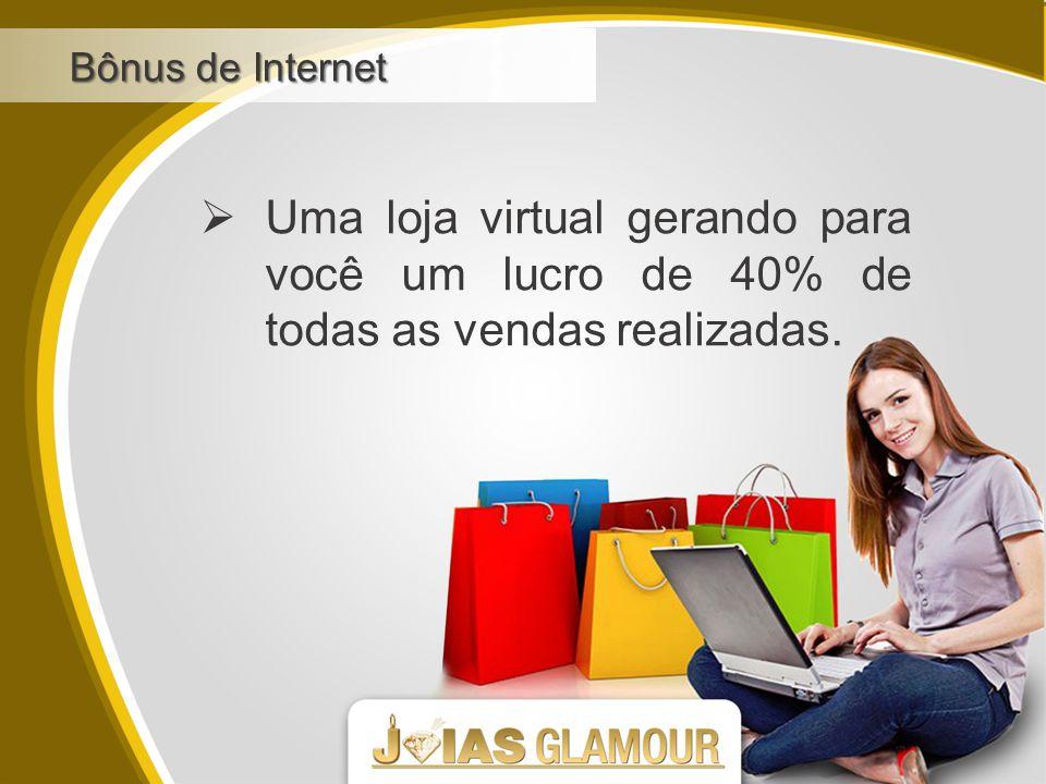  Uma loja virtual gerando para você um lucro de 40% de todas as vendas realizadas.