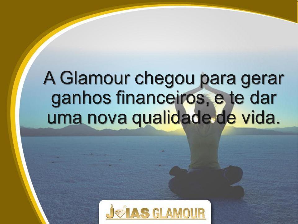 A Glamour chegou para gerar ganhos financeiros, e te dar uma nova qualidade de vida.