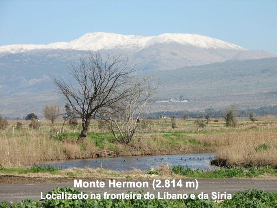Monte Hermon (2.814 m) Localizado na fronteira do Líbano e da Síria