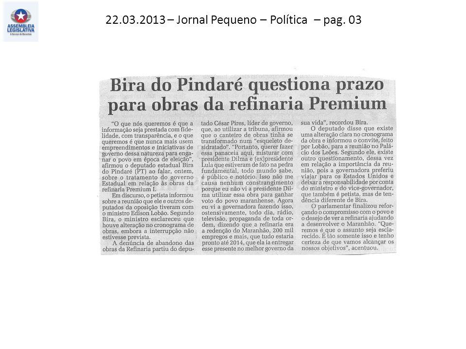 22.03.2013 – Jornal Pequeno – Política – pag. 03