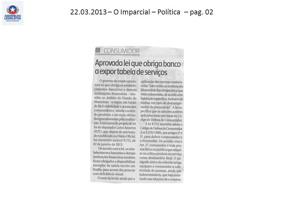 22.03.2013 – O Imparcial – Política – pag. 02