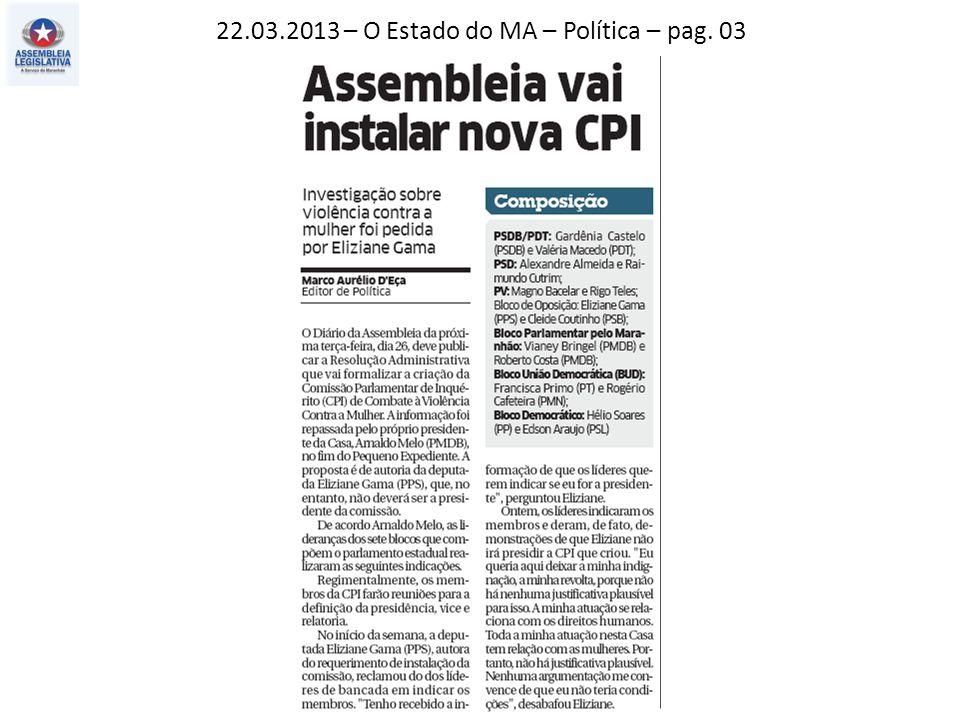 22.03.2013 – O Estado do MA – Política – pag.02 Jornal Pequeno – Estado – pag.