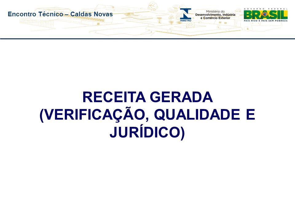 Encontro Técnico – Caldas Novas RECEITA GERADA (VERIFICAÇÃO, QUALIDADE E JURÍDICO)