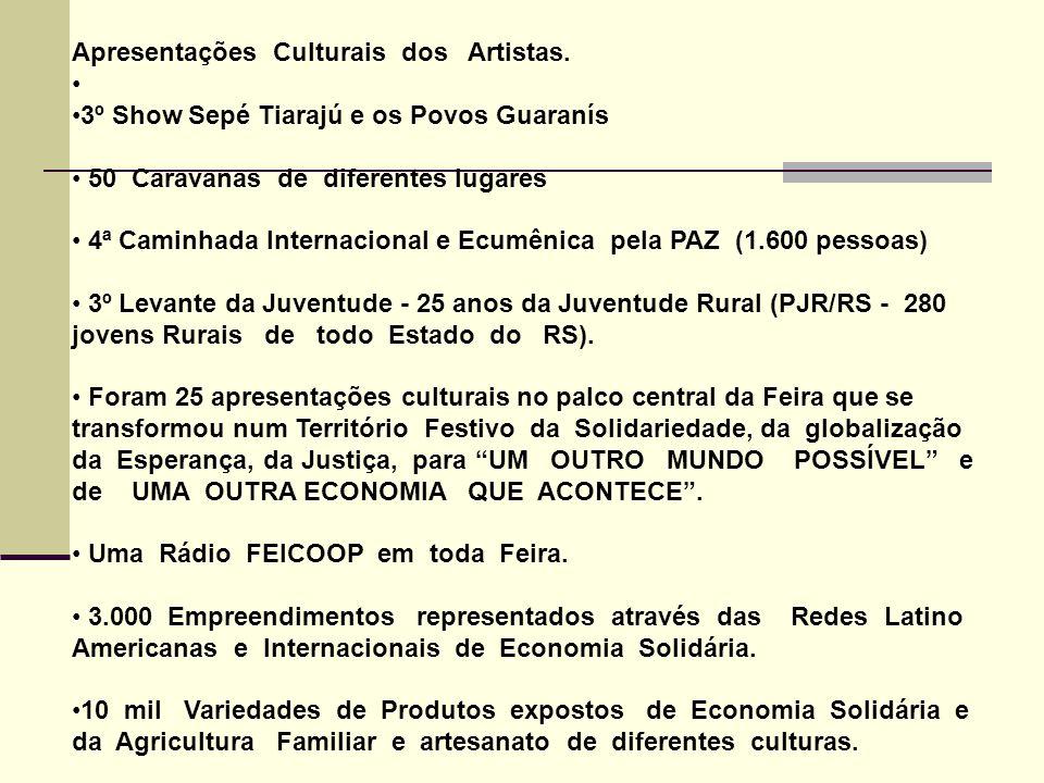 Apresentações Culturais dos Artistas. 3º Show Sepé Tiarajú e os Povos Guaranís 50 Caravanas de diferentes lugares 4ª Caminhada Internacional e Ecumêni