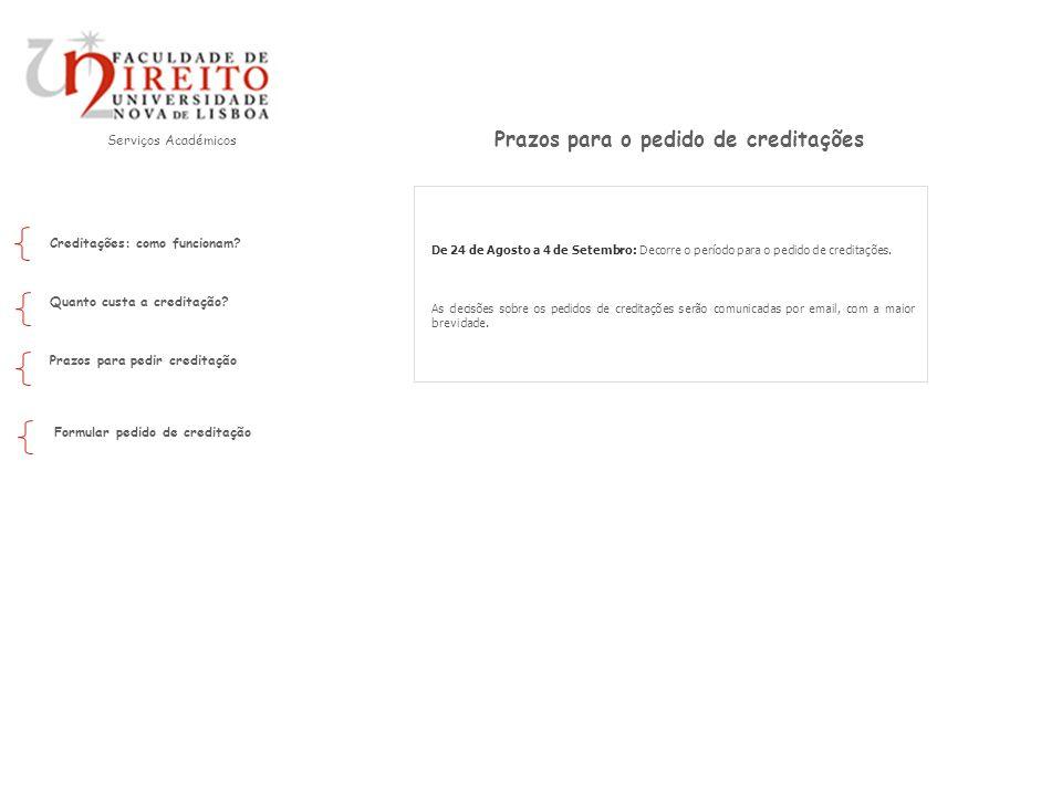 Serviços Académicos De 24 de Agosto a 4 de Setembro: Decorre o período para o pedido de creditações.