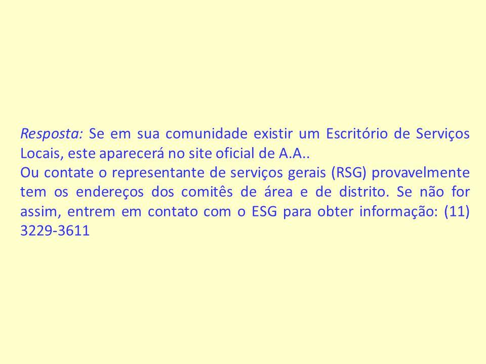 Resposta: Se em sua comunidade existir um Escritório de Serviços Locais, este aparecerá no site oficial de A.A..