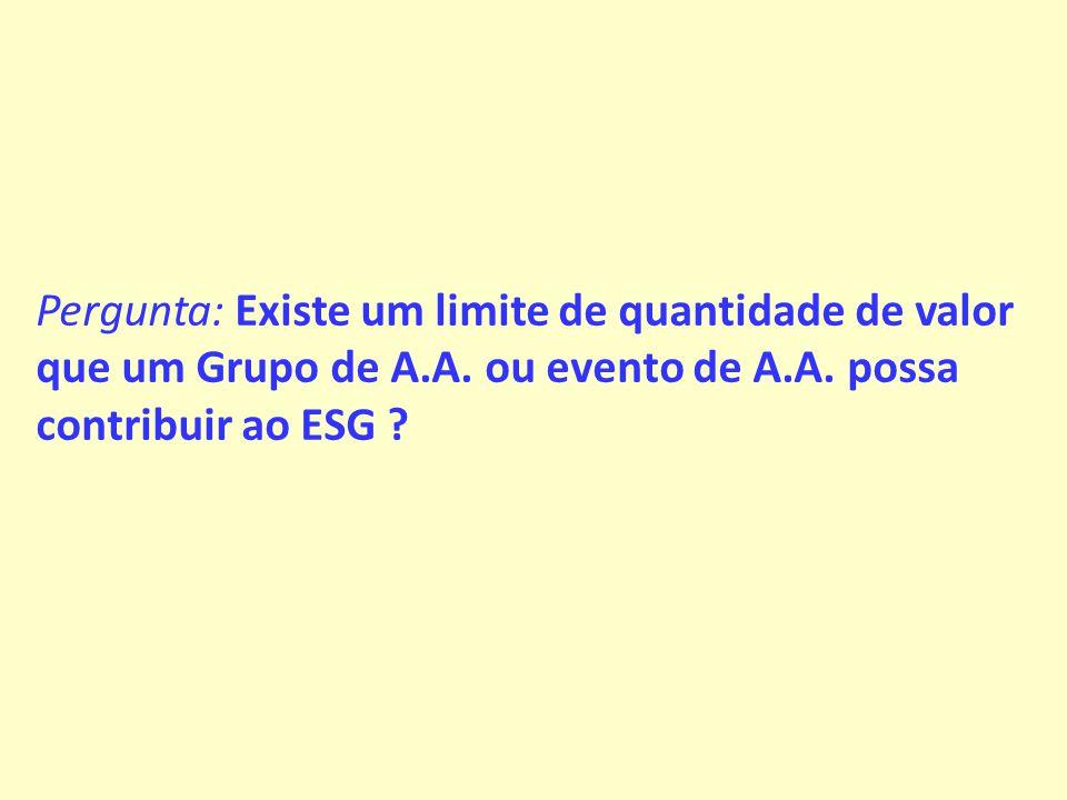 Pergunta: Existe um limite de quantidade de valor que um Grupo de A.A.