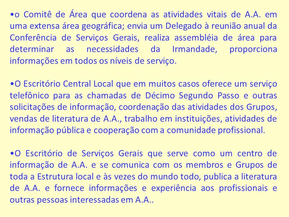 o Comitê de Área que coordena as atividades vitais de A.A.