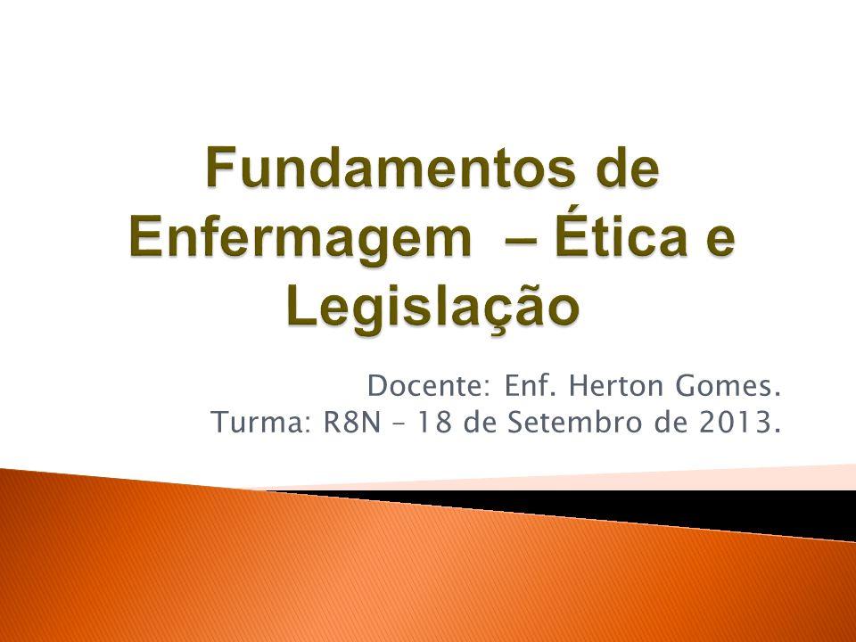 Docente: Enf. Herton Gomes. Turma: R8N – 18 de Setembro de 2013.