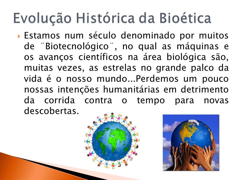  Estamos num século denominado por muitos de ¨Biotecnológico¨, no qual as máquinas e os avanços científicos na área biológica são, muitas vezes, as e