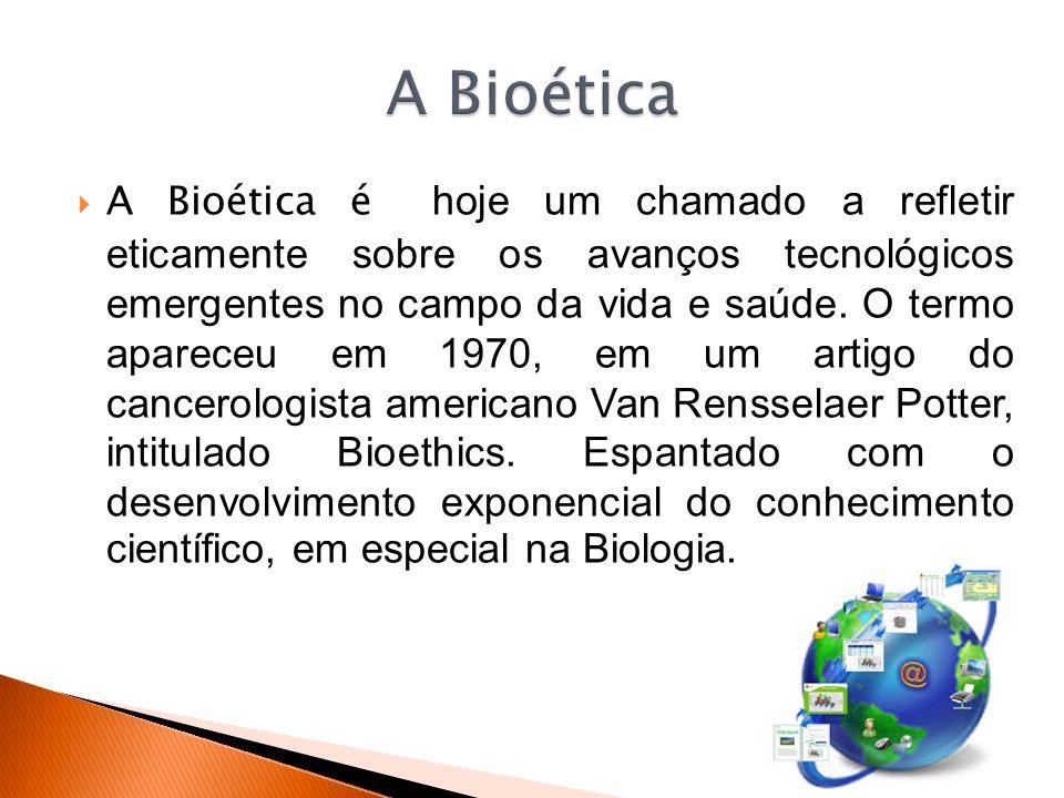  A Bioética é hoje um chamado a refletir eticamente sobre os avanços tecnológicos emergentes no campo da vida e saúde. O termo apareceu em 1970, em u