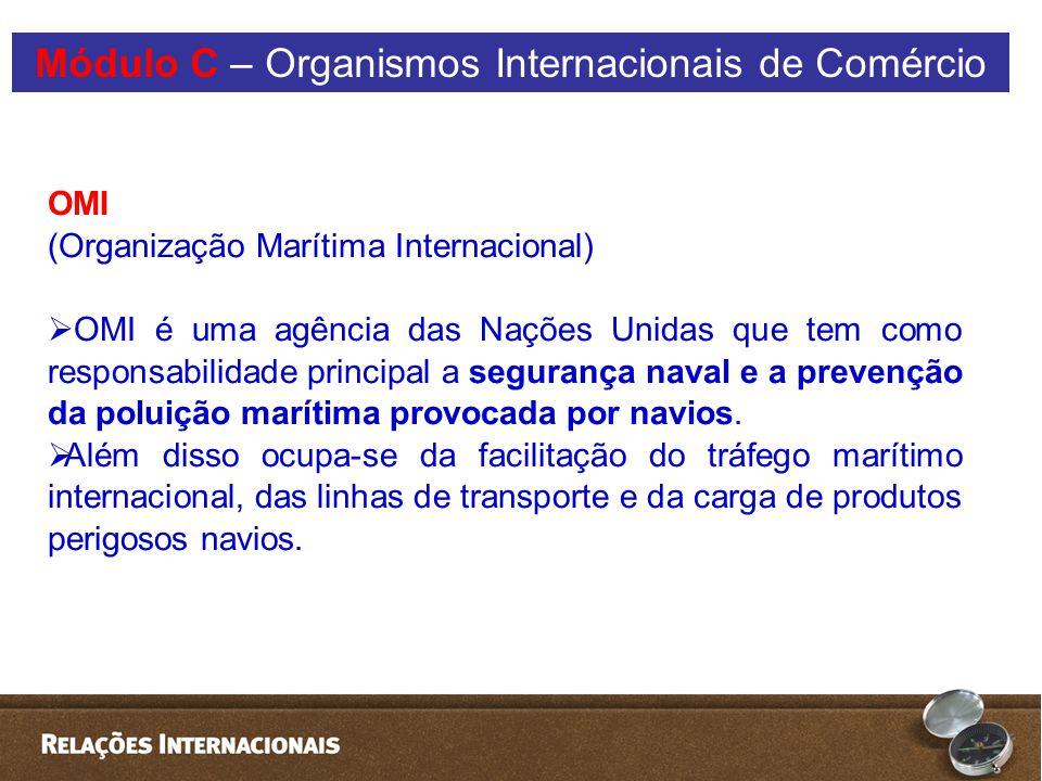 OMI (Organização Marítima Internacional)  OMI é uma agência das Nações Unidas que tem como responsabilidade principal a segurança naval e a prevenção da poluição marítima provocada por navios.