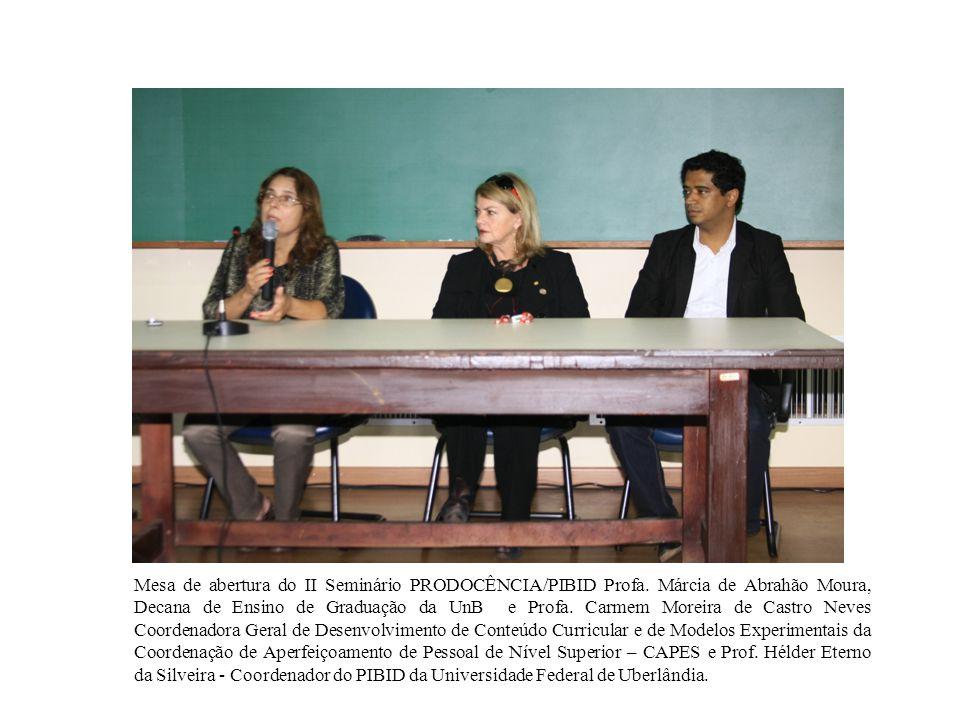 Mesa de abertura do II Seminário PRODOCÊNCIA/PIBID Profa.