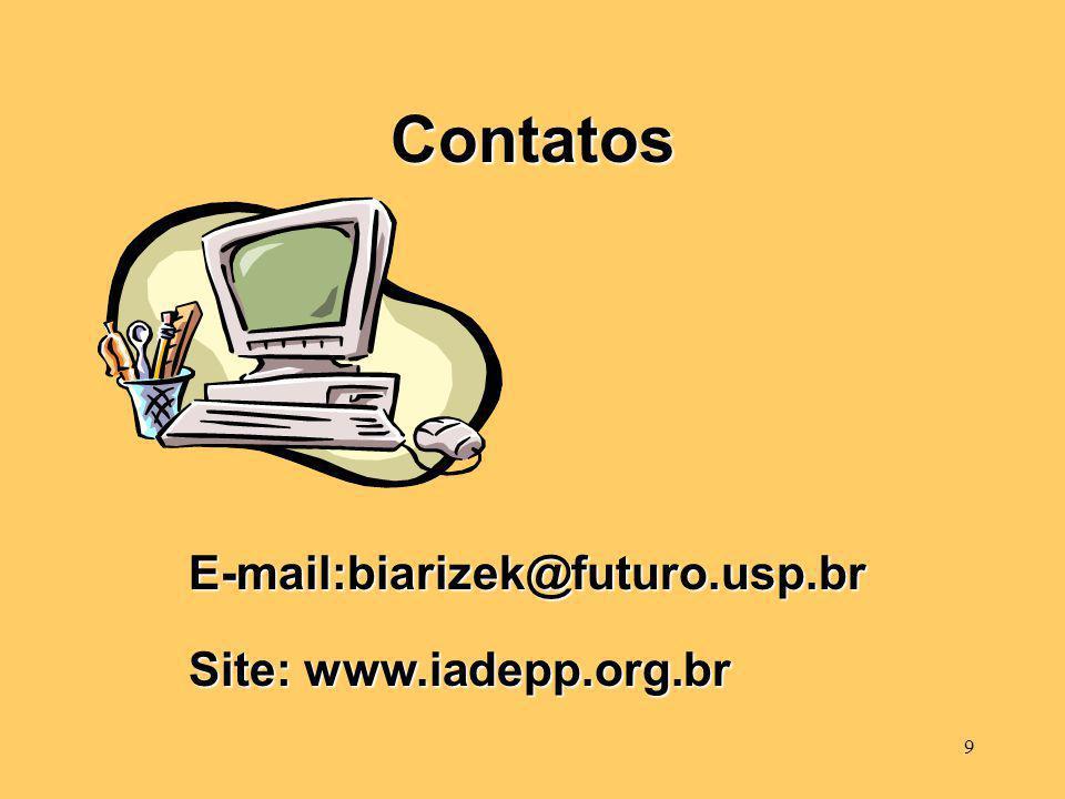 9 Contatos E-mail:biarizek@futuro.usp.br Site: www.iadepp.org.br