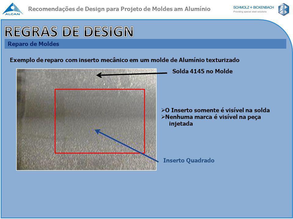 Reparo de Moldes Exemplo de reparo com inserto mecânico em um molde de Alumínio texturizado Solda 4145 no Molde Inserto Quadrado  O Inserto somente é