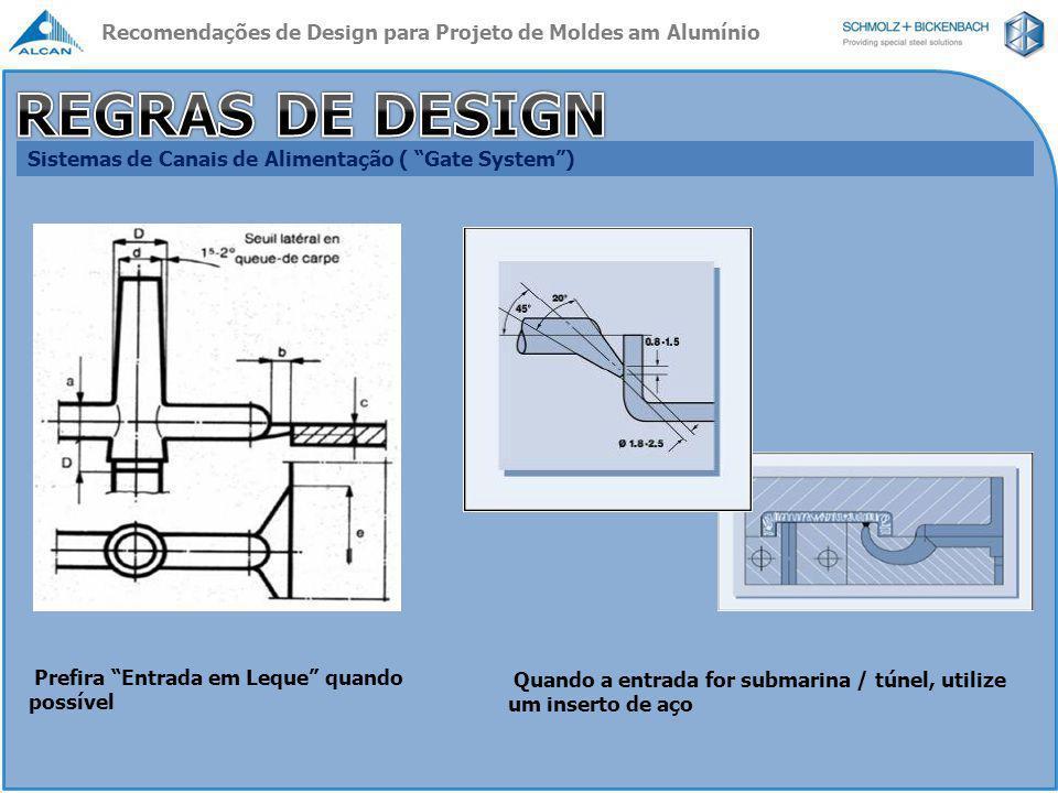 """Sistemas de Canais de Alimentação ( """"Gate System"""") Prefira """"Entrada em Leque"""" quando possível Quando a entrada for submarina / túnel, utilize um inser"""