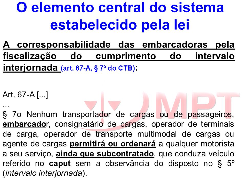 O elemento central do sistema estabelecido pela lei A corresponsabilidade das embarcadoras pela fiscalização do cumprimento do intervalo interjornada (art.