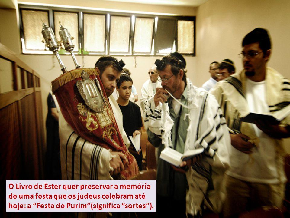 """O Livro de Ester quer preservar a memória de uma festa que os judeus celebram até hoje: a """"Festa do Purim""""(significa """"sortes"""")."""