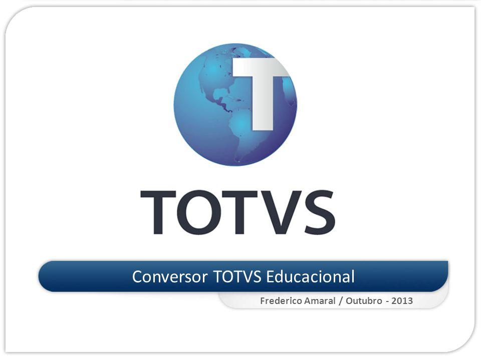 32 Processo de conversão Log de migração em arquivo texto: Conversor TOTVS Educacional
