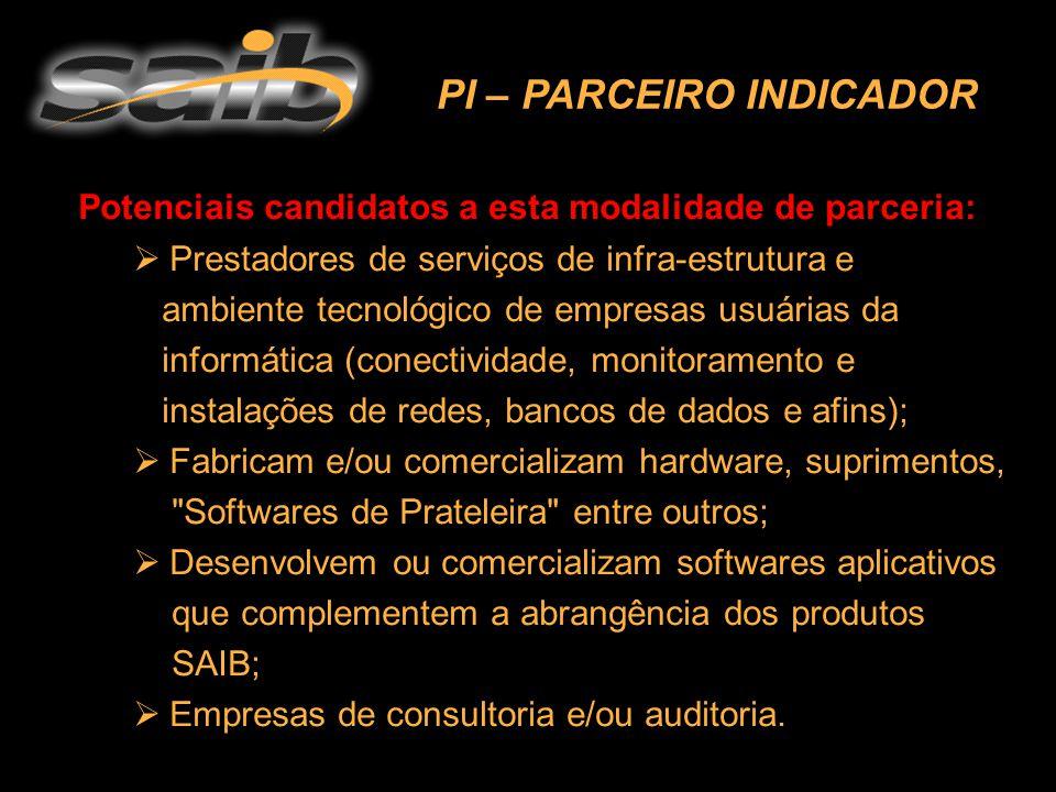 Potenciais candidatos a esta modalidade de parceria:  Prestadores de serviços de infra-estrutura e ambiente tecnológico de empresas usuárias da infor