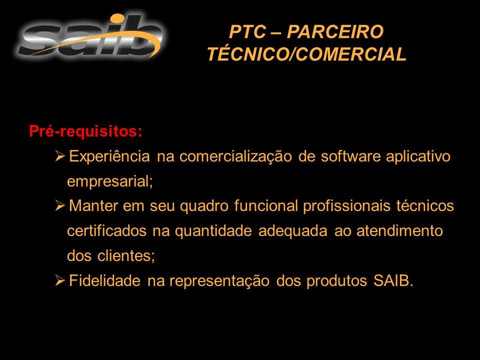 Pré-requisitos: EExperiência na comercialização de software aplicativo empresarial; MManter em seu quadro funcional profissionais técnicos certificados na quantidade adequada ao atendimento dos clientes; FFidelidade na representação dos produtos SAIB.