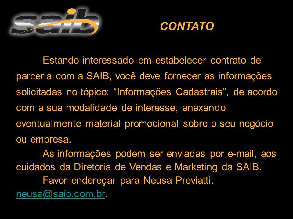 """CONTATO Estando interessado em estabelecer contrato de parceria com a SAIB, você deve fornecer as informações solicitadas no tópico: """"Informações Cada"""