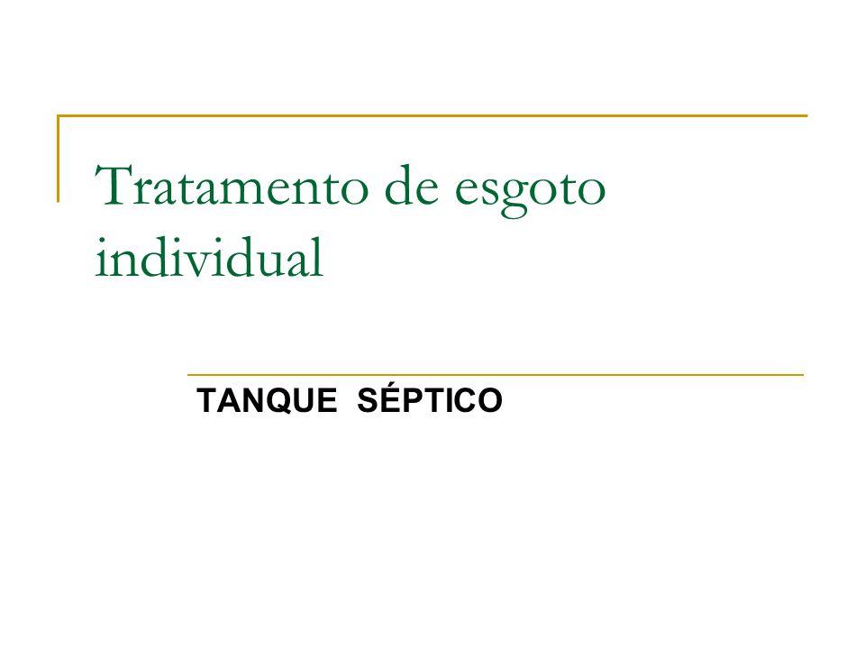 Tratamento de esgoto individual TANQUE SÉPTICO