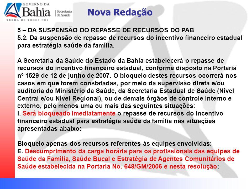 Nova Redação 5 – DA SUSPENSÃO DO REPASSE DE RECURSOS DO PAB 5.2.