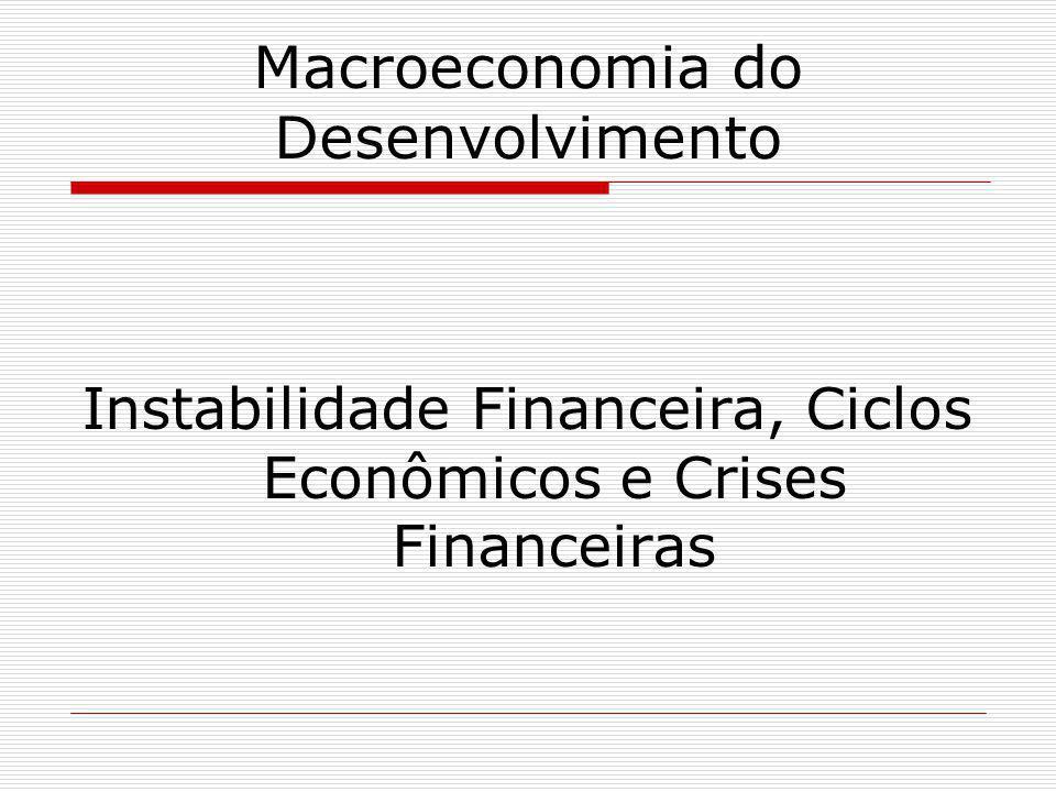 Macroeconomia do Desenvolvimento Instabilidade Financeira, Ciclos Econômicos e Crises Financeiras