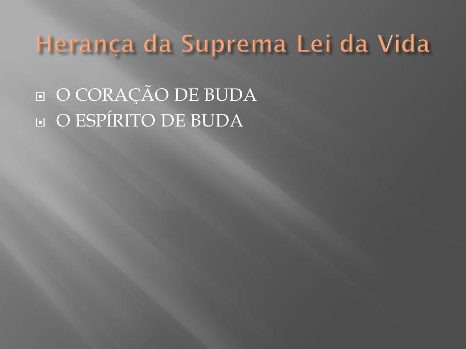  O CORAÇÃO DE BUDA  O coração do Buda refere-se ao grande desejo do Buda pela ampla propagação da Lei, isto é, o desejo pelo Kossen-rufu.
