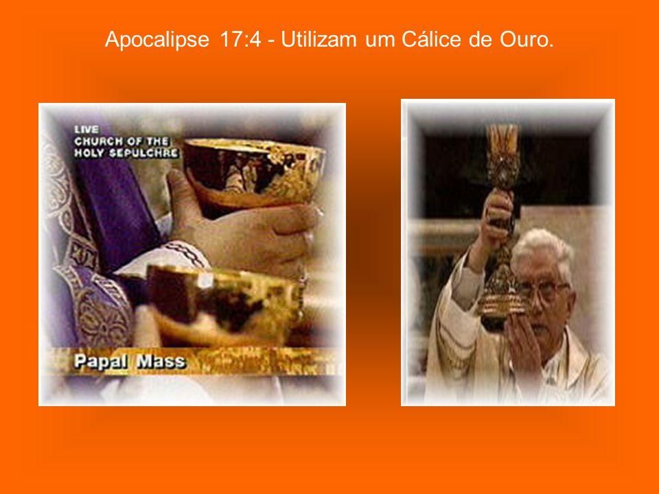 Apocalipse 17:4 - Adorna seus templos com Ouro, Prata, Pedras preciosas e Pérolas