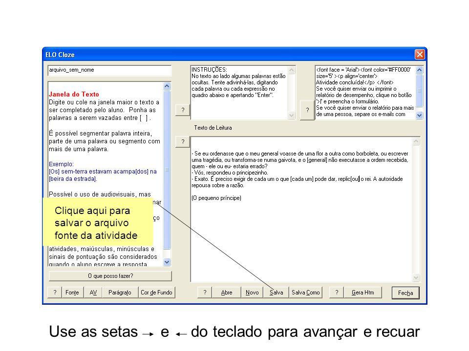 Use as setas e do teclado para avançar e recuar Clique aqui para salvar o arquivo fonte da atividade