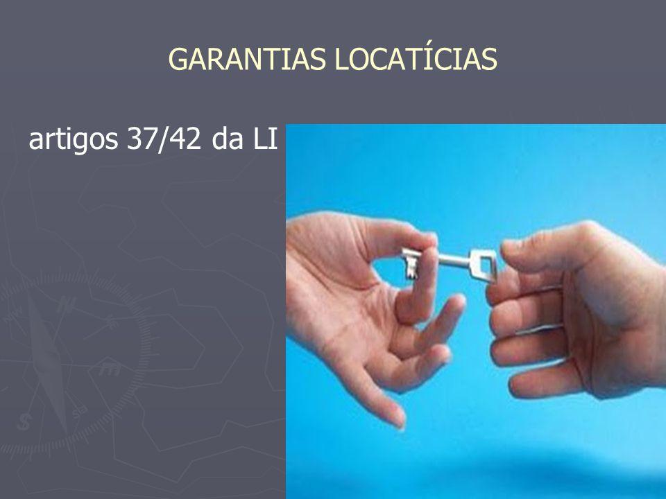 GARANTIAS LOCATÍCIAS artigos 37/42 da LI