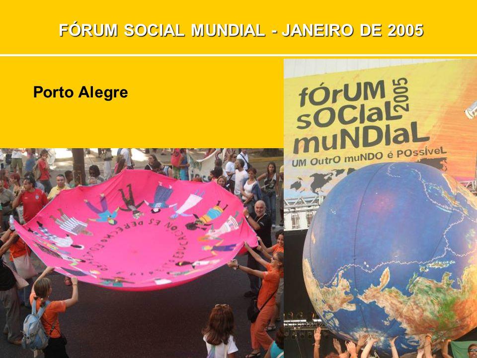 FÓRUM SOCIAL MUNDIAL - JANEIRO DE 2005 Porto Alegre