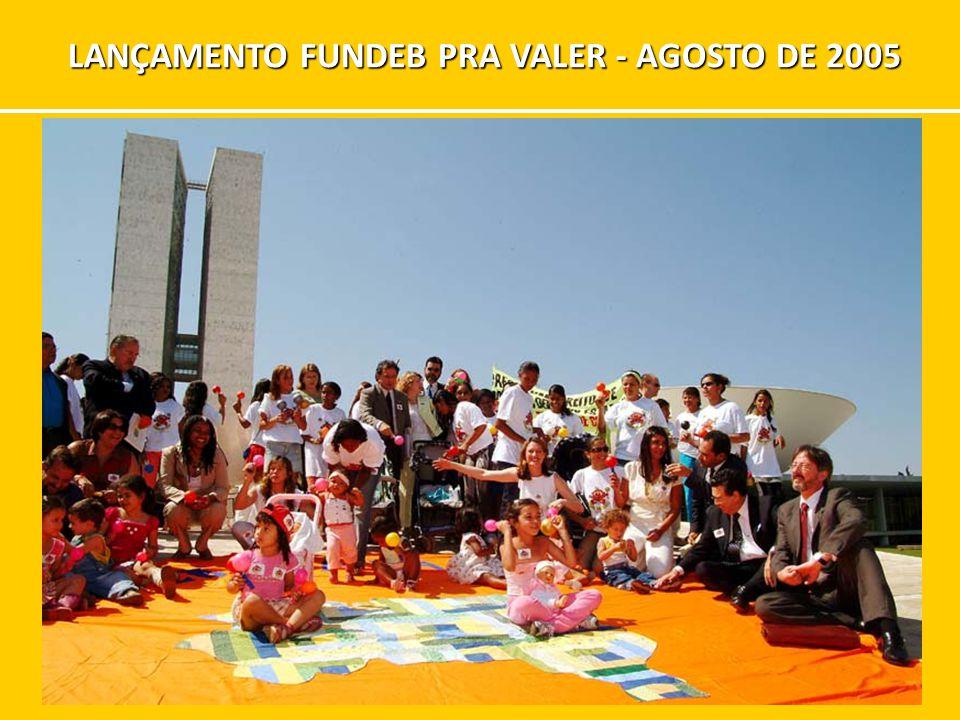 Inserir fotos 31 de agosto LANÇAMENTO FUNDEB PRA VALER - AGOSTO DE 2005