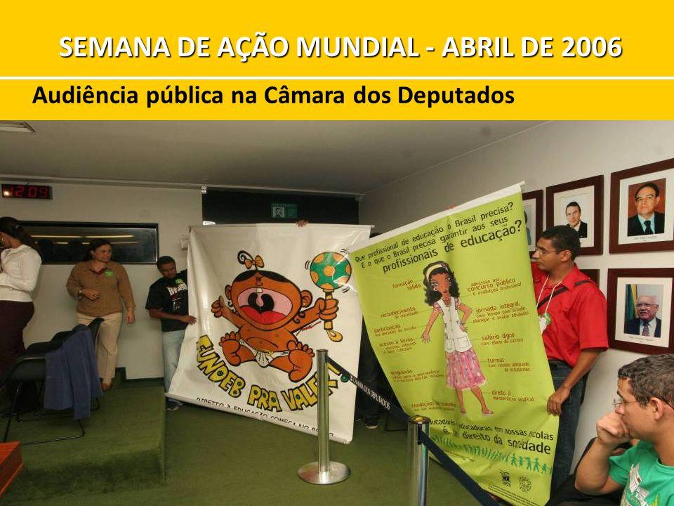 Audiência pública na Câmara dos Deputados SEMANA DE AÇÃO MUNDIAL - ABRIL DE 2006
