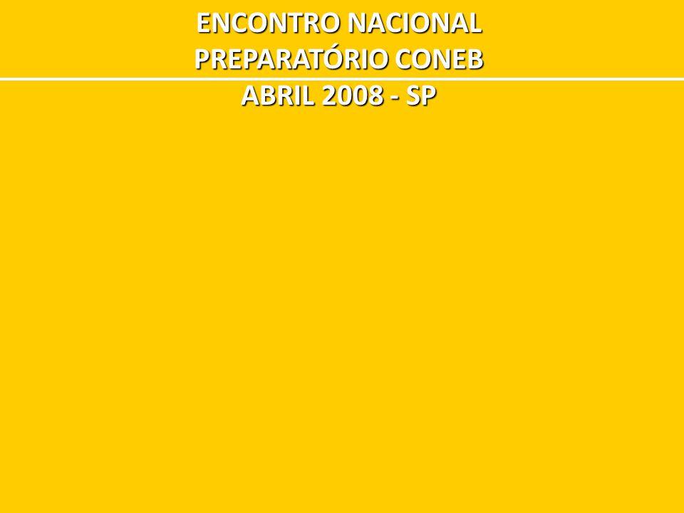 ENCONTRO NACIONAL PREPARATÓRIO CONEB ABRIL 2008 - SP