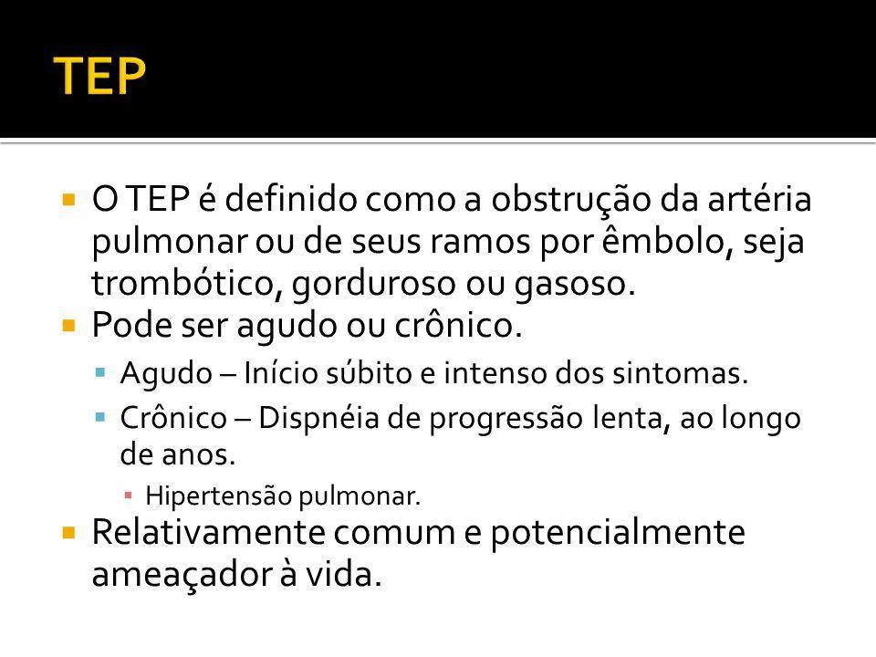  O TEP é definido como a obstrução da artéria pulmonar ou de seus ramos por êmbolo, seja trombótico, gorduroso ou gasoso.  Pode ser agudo ou crônico