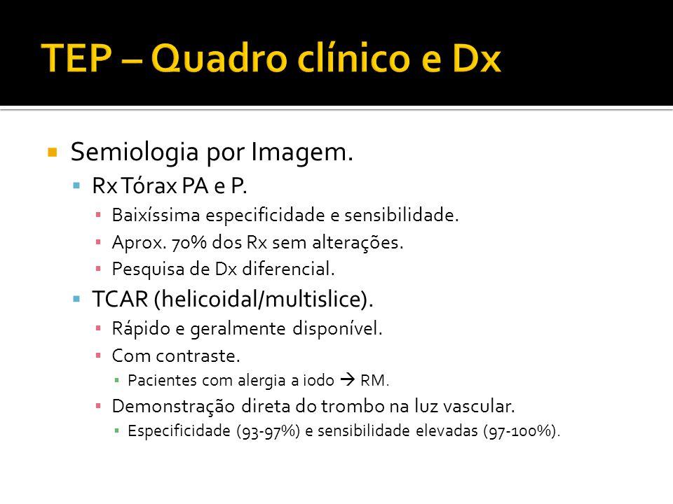  Semiologia por Imagem.  Rx Tórax PA e P. ▪ Baixíssima especificidade e sensibilidade. ▪ Aprox. 70% dos Rx sem alterações. ▪ Pesquisa de Dx diferenc