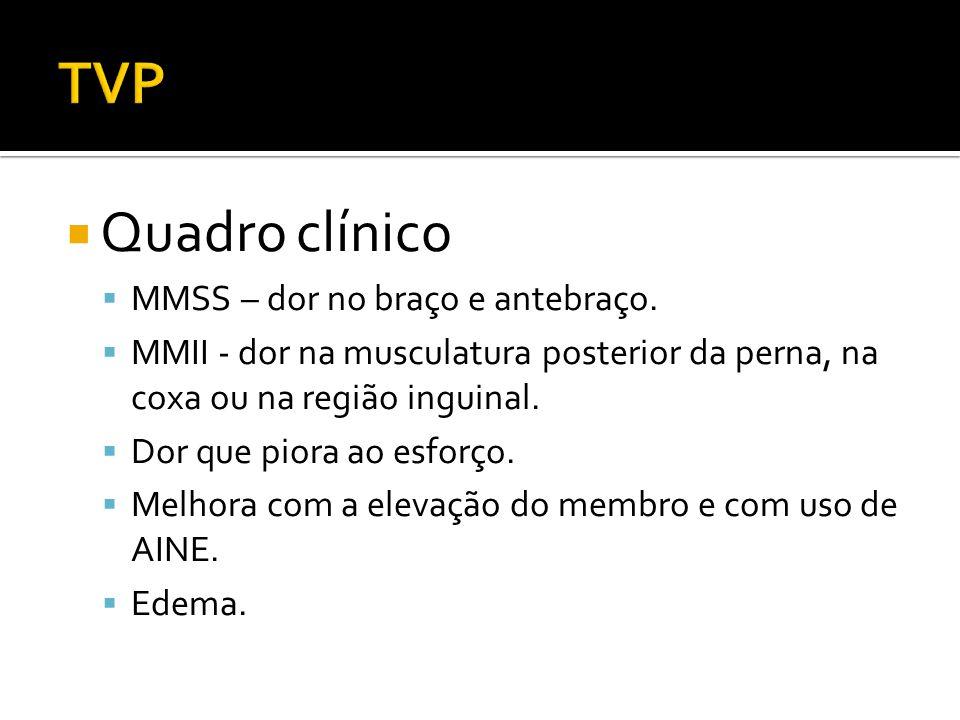  Quadro clínico  MMSS – dor no braço e antebraço.  MMII - dor na musculatura posterior da perna, na coxa ou na região inguinal.  Dor que piora ao