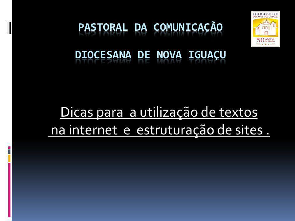 Dicas para a utilização de textos na internet e estruturação de sites. na internet e estruturação de sites.
